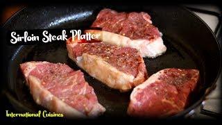 Sirloin Steak Platter  - International Cuisines