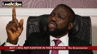 FADDA The Grammarian: Why I will not kowtow in their powwow!