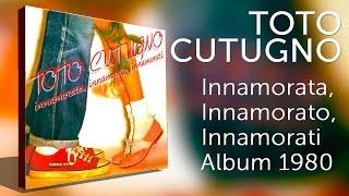 Toto CUTUGNO - Innamorata, Innamorato, Innamorati (Альбом 1980)