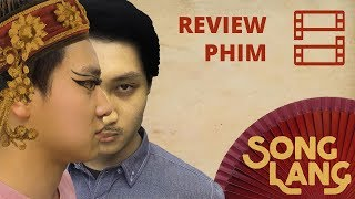 Review phim SONG LANG