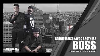 Rabbit Mac ft. Havoc Brothers - BOSS // Official Lyrics Video 2017
