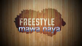 Freestyle mawa naya (démo)