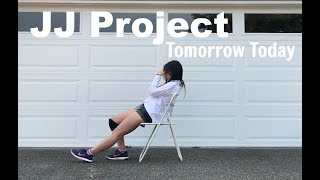 JJ PROJECT(제이제이 프로젝트) ❤ Tomorrow Today(내일, 오늘) Dance Cover
