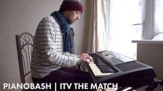 ITV The Match Theme | Pianobash