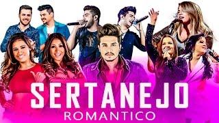 SERTANEJO ROMÂNTICO 2017 - TOP 30 COM AS MELHORES