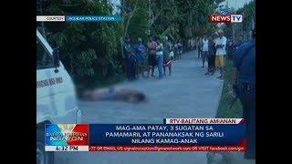 BP: Mag-ama patay, 3 sugatan sa pamamaril at pananaksak ng sarili nilang kamag-anak