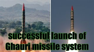 Pakistan conducts successful launch of Ghauri missile system