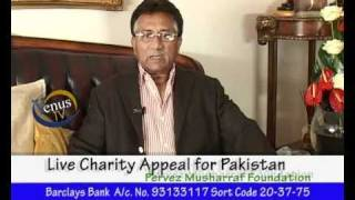 Pervez Musharaf (Charity Appeal For Pakistan.)