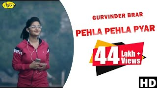 Gurvinder Brar | Pehla Pehla Pyar | Brand New Song 2019 | Anand Music l Latest Punjabi Song 2019