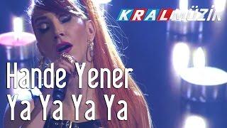 Kral Pop Akustik - Hande Yener - Ya Ya Ya Ya