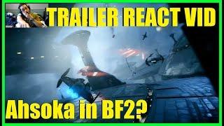 Star Wars Battlefront 2 - Starfighter Assault trailer reaction! Ahsoka and Anakin in BF2!!??