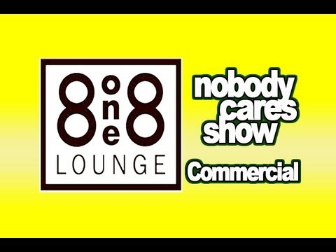 818 Lounge Nobody Cares Show Commercial