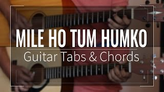 Mile Ho Tum Humko | Fever - Guitar Tabs (Lead) & Chords (Lesson/Tutorial) Cover