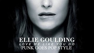 Ellie Goulding - Love Me Like You Do (Punk Goes Pop Style Cover)