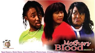 Mother's Blood 2   - 2016 Latest  Nigerian Nollywood Movies