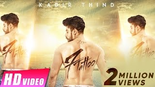New Punjabi Songs 2016 | 7 Tattoo | Kadir Thind | Jaani | Preet Hundal | Latest Punjabi Song 2016