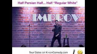 """Half Persian... Half """"Regular White"""" (comedian K-von)"""