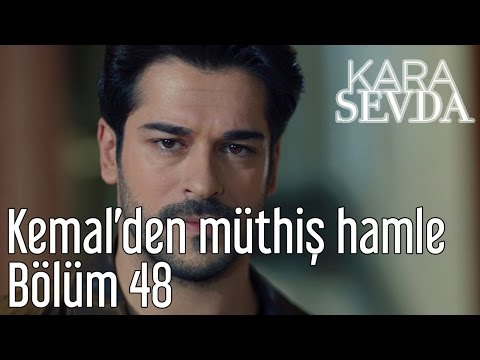 Kara Sevda 48. Bölüm - Kemal'den Müthiş Hamle