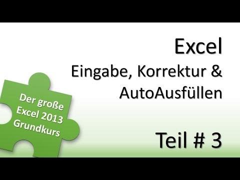 Excel 2013 Grundkurs # 3 - Eingabe, Korrektur und AutoAusfüllen
