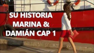 SU HISTORIA MARINA & DAMIÁN CAP 1