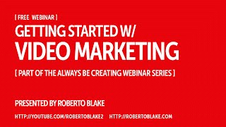 Getting Started with Video Marketing [Free Webinar]