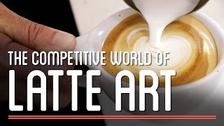 The Competitive World of Latte Art | How to Make Everything: Coffee
