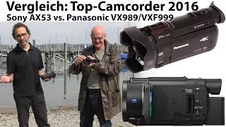 Test: Sony AX53 vs Panasonic VX989/VXF999 - Top-4K-Camcorder 2016