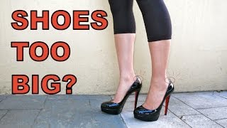 How to: Fix the Shoes that Are Too Big and Too Loose