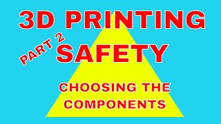 ▼ Making 3D printing safer, choosing the components