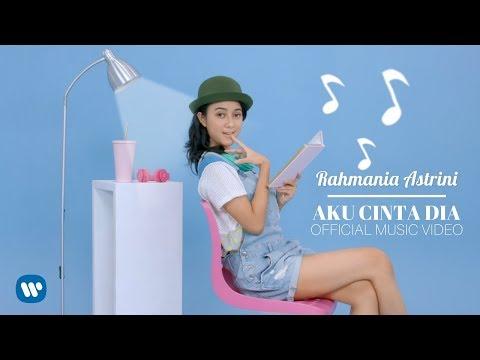 Rahmania Astrini Aku Cinta Dia Official Music Video 2018