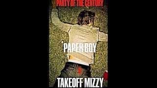 Paper Boy x TakeOff Mizzy x Party Of The Century