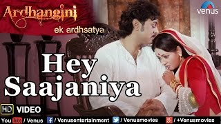 Hey Saajaniya Full Video Song | Ardhangini - Ek Ardhsatya | Sukhwinder Singh