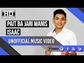 Download Video Isaac | Pait Ba Jari Manis | ft. Iva Stanley (Unofficial Music Video) ᴴᴰ 3GP MP4 FLV
