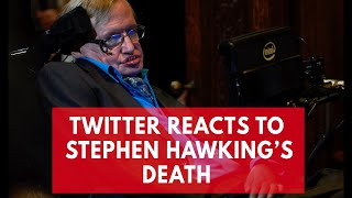 World reacts to Stephen Hawking's death