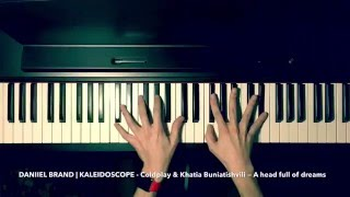 Kaleidoscope  Coldplay  Khatia Buniatishvili  A Head Full Of Dreams  Daniiel Brand Piano Cover