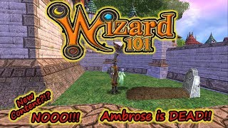 Wizard101  - New Content?!?   Ambrose is Dead!!!