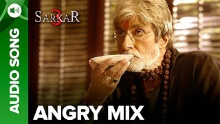 Sarkar 3 - Angry Mix Full Song Audio | Sukhwinder Singh & Mika Singh
