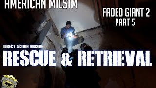 American Milsim: Direct Action Mission: Rescue & Retrieval (Faded Giant 2 Part 5)