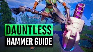 Dauntless   Hammer Tutorial   Weapon Guide 2019