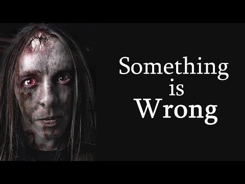 Something is Wrong Creepypasta