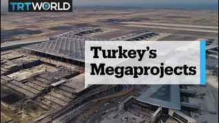 Erdogan's megaprojects in Turkey