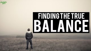 Finding The True Balance In Life