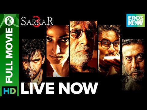 Download Sarkar 3 | Full Movie LIVE on Eros Now | Amitabh Bachchan,Jackie Shroff,Manoj Bajpayee,Amit & Yami