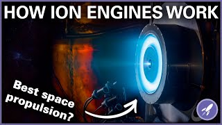 How Do Ion Engines Work? The Most Efficient Propulsion System Out There
