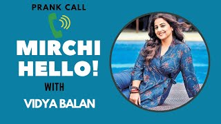 Vidya Balan Prank calls a fan | Bhabhi Phone Call | RJ Prerna | Mirchi Hello