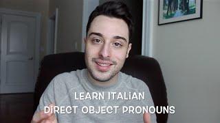 Learn Italian Ep.16 - Direct Object Pronouns | Pronomi Diretti