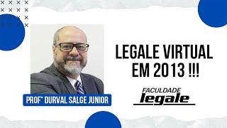Prof. Durval Salge Junior - Legale Virtual em 2013 !!!