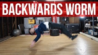 How To Breakdance | Backwards Worm