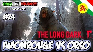 AmonRouge Vs Orso - The Long Dark ITA #24