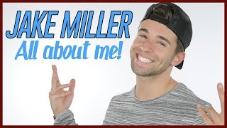 JAKE MILLER - GET TO KNOW ME!